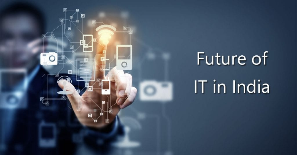 essay on future of information technology in india Sample essay (800 words)  the only way information technology is going to be useful to schools is if all staff members are well-informed and fully supported it is.